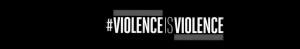 Violence is Violence banner channels4