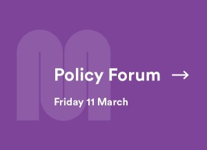 Policy Forum Friday 11 March