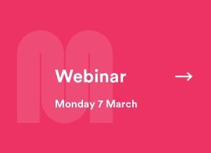 Webinar Monday 7 March