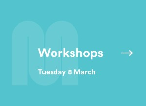 Workshop Tuesday 8 March
